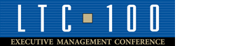 LTC - 100 Executive Management Conference